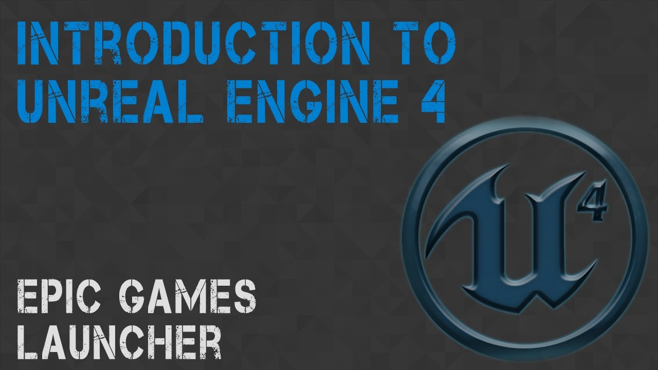 Unreal Engine: The Epic Games Launcher
