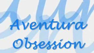 Aventura - Obsession Lyrics