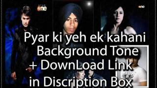 pyar ki yeh ek kahani bg tone + Download Link