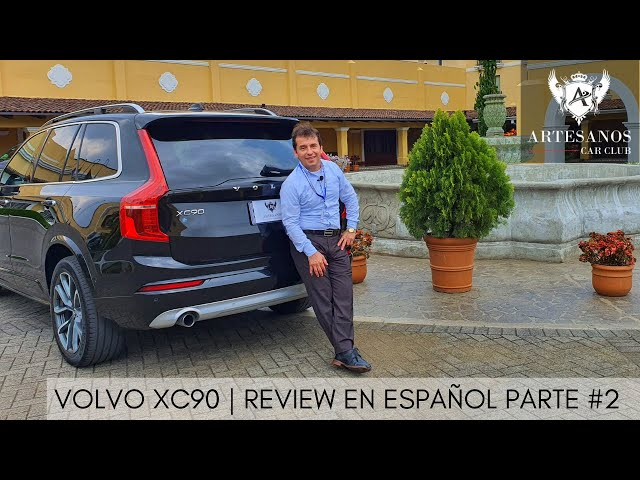 Volvo XC90 | Review en español - Parte #2 | Artesanos Car Club