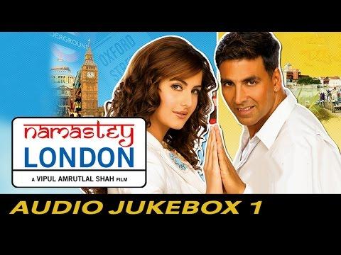 Namastey London - Full Songs - Jukebox 1