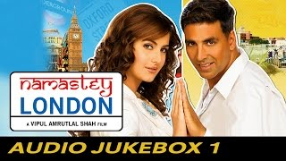 Namastey London - Jukebox (Full Songs)