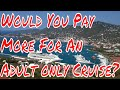 Gambar cover Cruise Ship Vacation for Adults Only Would You Pay More To Go On A Cruise Without Kids?