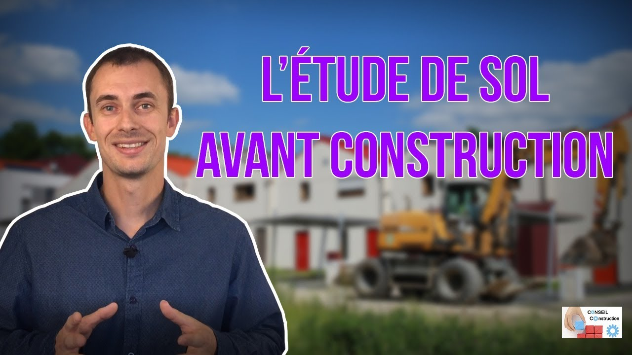 l 39 tude de sol avant construction youtube