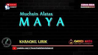 Maya - Karaoke Lirik | Muchsin Alatas