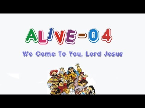 AO 4  We Come To You, Lord Jesus