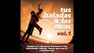 Tus Baladas y Las Mías, Vol. 1 - Varios Artistas (Full Album)