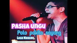 pasha ungu | Lagu manado | Polo pakita sayang
