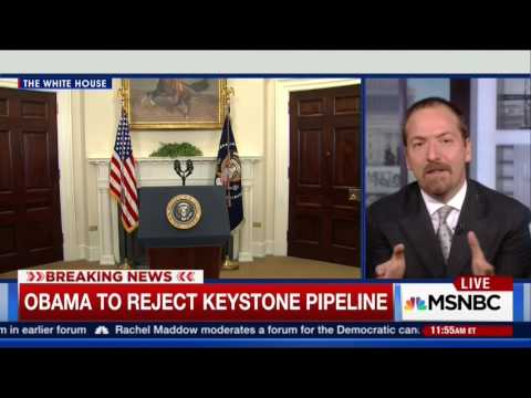 Chuck Todd: Hillary Clinton Was Dragged By Environmentalist To Her Position On The Keystone Pipeline