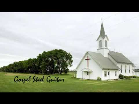 Gospel Steel Guitar ----- Nearly 40 minutes of good old Gosp