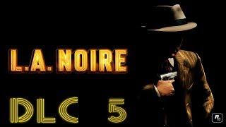 """L.A. Noire Caso DLC 5 - """"El Coche Del Cónsul"""""""