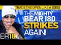 Trade The Open Like A Boss! Part 18 - The Mighty Bear 180 Strikes Again!