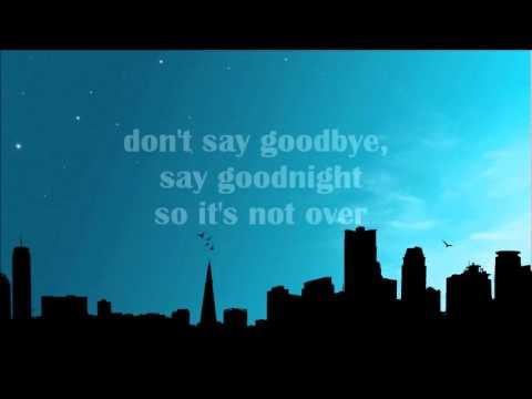 Dont Say Goode, Say Goodnight  Binocular Lyrics