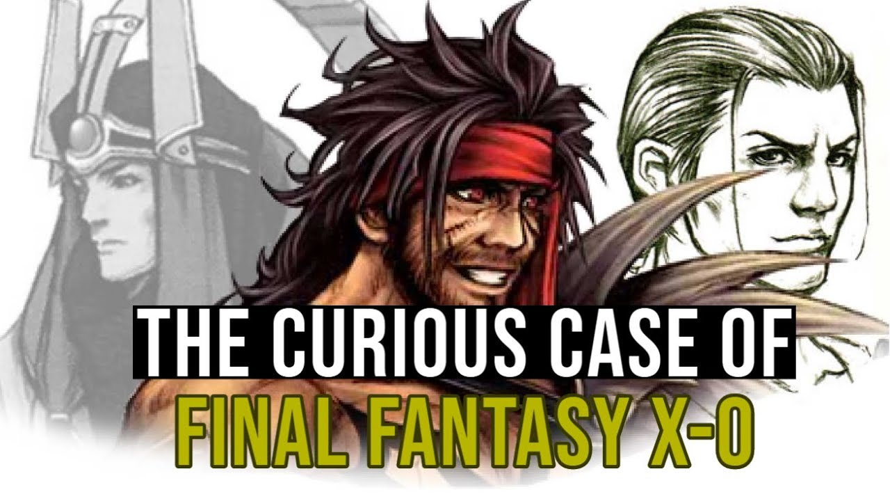 The Curious Case of Final Fantasy X-0