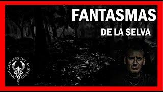 LOS FANTASMAS DE LA SELVA por Lorenzo Fernandez
