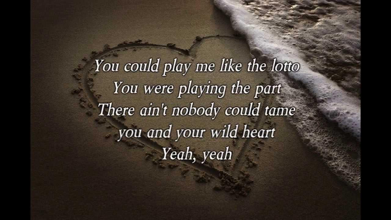Wild At Heart Quotes Quotesgram: Wild Heart (Lyrics)