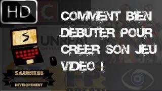 [Tuto] Creer SON jeu video de A à Z - 1) Comment bien débuter !!