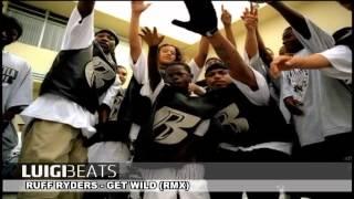 Ruff Ryders - Get Wild (Luigi Beats RMX)