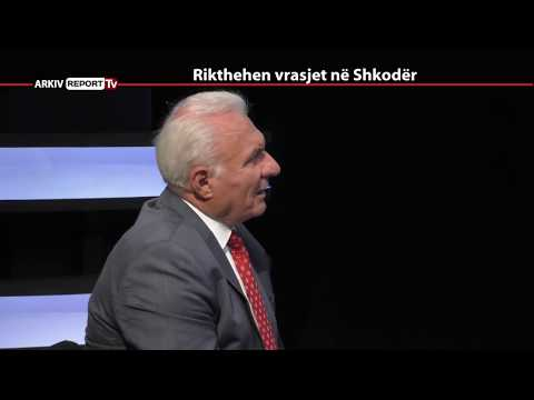 REPORT TV, REPOLITIX -RIKTHEHEN VRASJET NE SHKODER - PJESA E DYTE