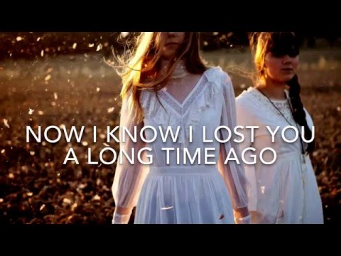 A Long Time Ago- First Aid Kit |lyrics|