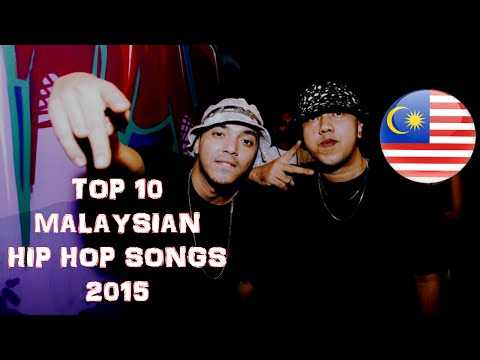 TOP 10 MALAYSIAN HIP HOP SONGS 2015 (with MV)