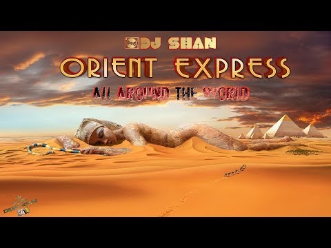 """Orient Express""2018 | Ethnic Deep House 2hours Mix (part1)"