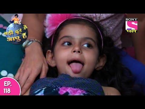 Badi Door Se Aaye Hain - बड़ी दूर से आये है - Episode 118 - 17th June, 2017