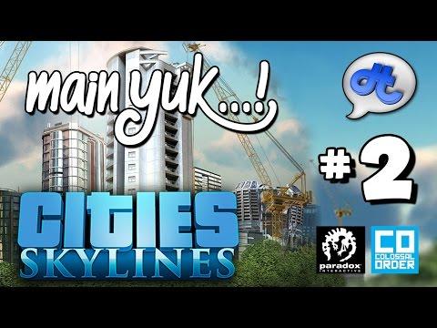 Main Yuk...! : CITIES SKYLINE #2 | Industri & Manage Keuangan