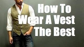 How To Wear A Vest The Best!  Men