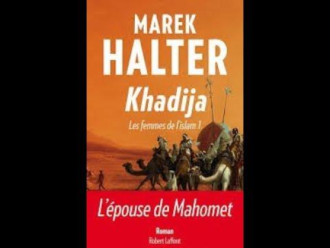 """Marek Halter : """"Khadija, Les femmes de l'islam 1"""""""