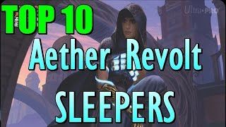 Mtg: Top 10 Aether Revolt Sleepers!