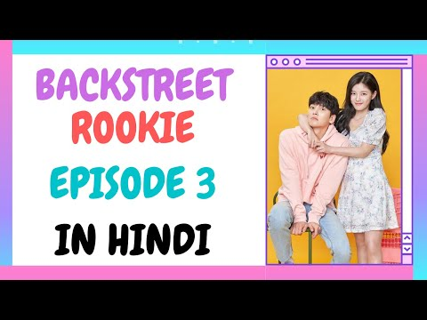 Download BACKSTREET ROOKIE [K-DRAMA] EPISODE 3 IN HINDI DUBBED BY NO NAME DUBBERS