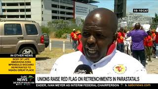Unions raise red flag on retrenchments in parastatals