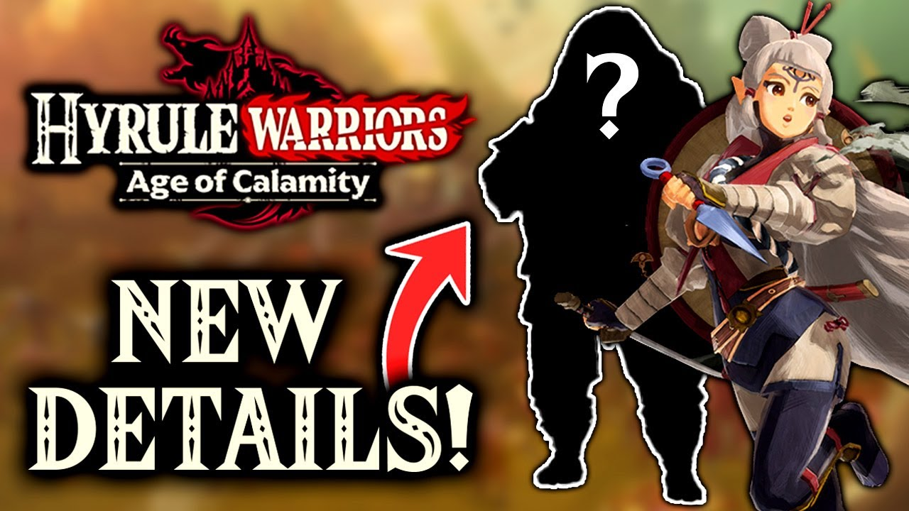Playable Impa Secret 8th Character More New Hyrule Warriors Age Of Calamity Info Youtube