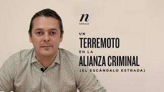 Un terremoto en la alianza criminal (el escándalo Estrada)