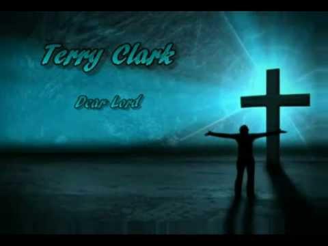 Terry Clark - Dear Lord