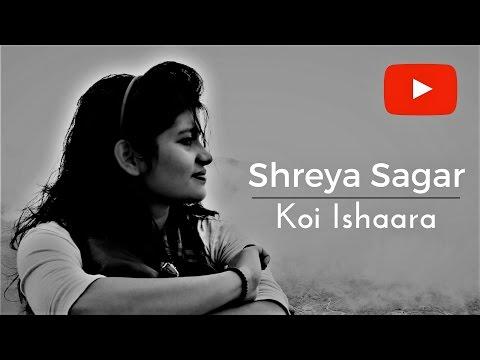 Koi Ishaara Force 2   Female Cover By Shreya Sagar
