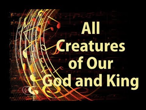 All Creatures Of Our God And King = Karaoke