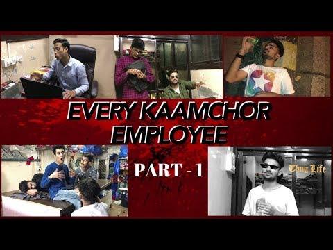 Every Kaamchor Employee - Part 1