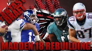 Fantasy Draft Rebuilding of the Atlanta Falcons! | Madden 18 Fantasy Franchise Rebuilding! Reupload*