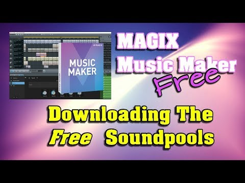 MAGIX Music Maker FREE 2017 - Get The Free Soundpool Downloads
