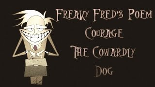 Freaky Fred's Poem (Courage The Cowardly Dog)
