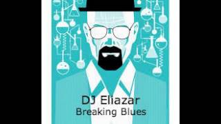 DJ Eliazar -  Breaking Blues