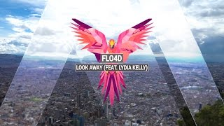 FLO4D - Look Away (feat. Lydia Kelly)