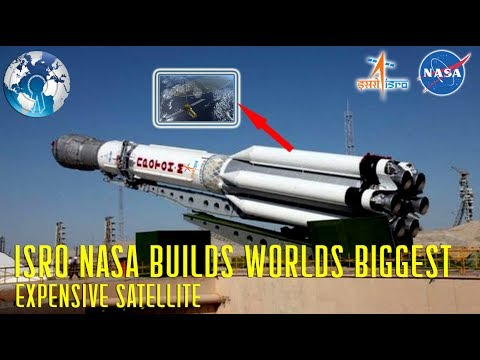 ISRO NASA to build Worlds Biggest Expensive Satellite NISAR