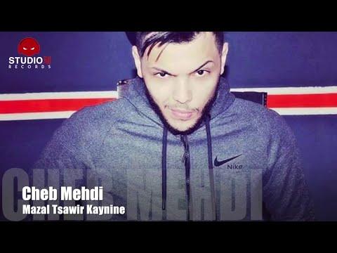 Cheb Mehdi (Mazal Tsawir kaynine) Nouveau titre _Studio31_