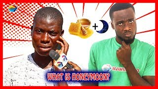 What is a HONEYMOON? | Street Quiz | Funny Videos | Funny African Videos | African Comedy |