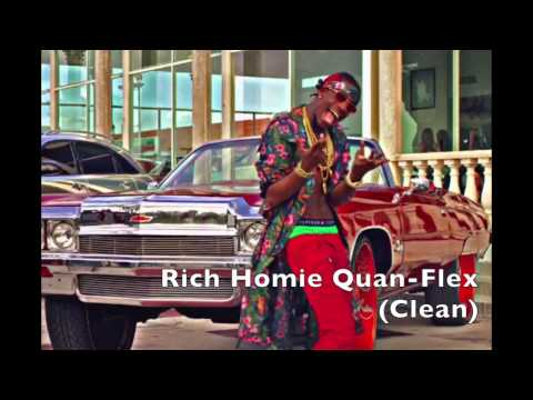 Rich Homie Quan-Flex (Clean)