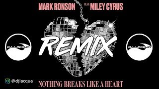 Remix Mark Ronson &amp Miley Cyrus - Nothing Breaks Like a Heart DJ Lacqua