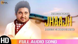 jhaajh-full-song-maninder-manga-latest-punjabi-songs-2019-cyrus-records